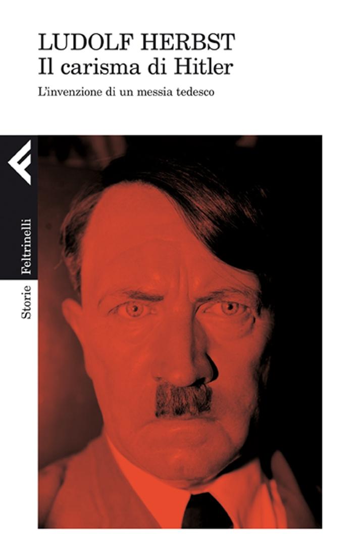 Il carisma di Hitler. L'invenzione di un messia tedesco