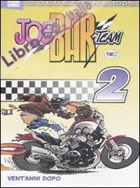 Joe Bar Team. Vol. 2: Vent'anni dopo