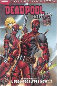 Pool-Pocalypse now. Deadpool corps. Vol. 1.