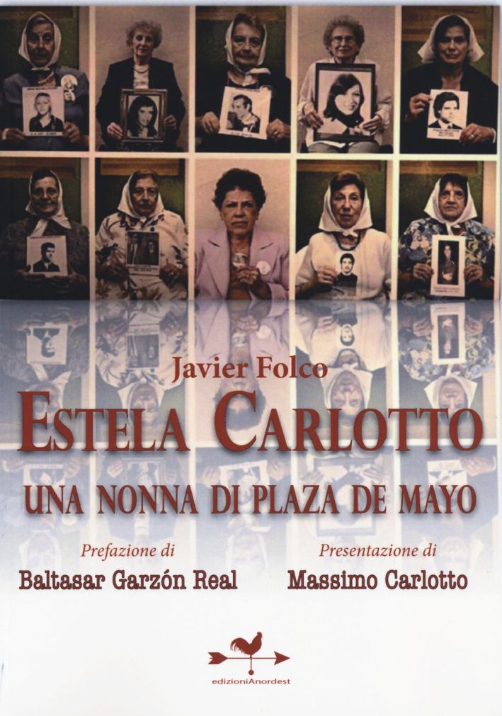 Estela Carlotto. Una nonna di Plaza de Mayo