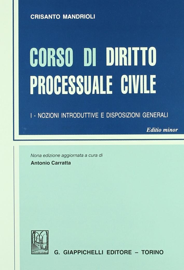 Corso di diritto processuale civile. Ediz. minore. Vol. 1: Nozioni introduttive e disposizioni generali.