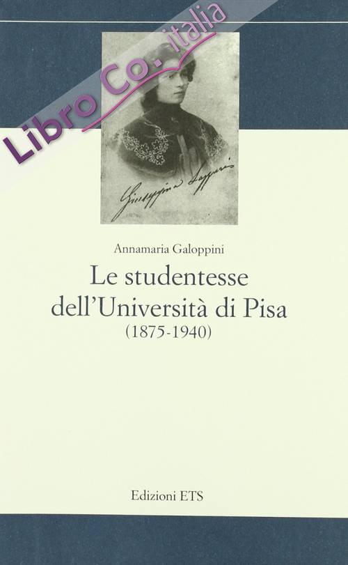 Le studentesse dell'Università di Pisa (1875-1940).