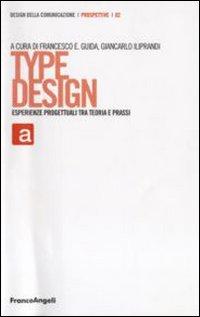 Type design. Esperienze progettuali tra teoria e prassi