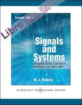 Signals and Systems: Analysis Using Transform Methods and MA.