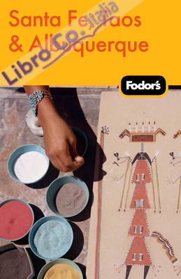 Fodor's Santa Fe, Taow & Alburquerque.