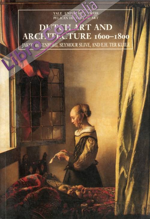Dutch Art and Architecture 1600 to 1800.