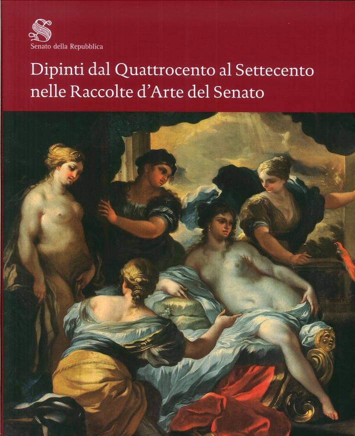 Dipinti dal Quattrocento al Settecento nelle raccolte d'arte del Senato