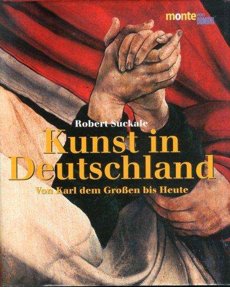 Kunst in Deutschland. Von Karl Dem Großen Bis Heute.