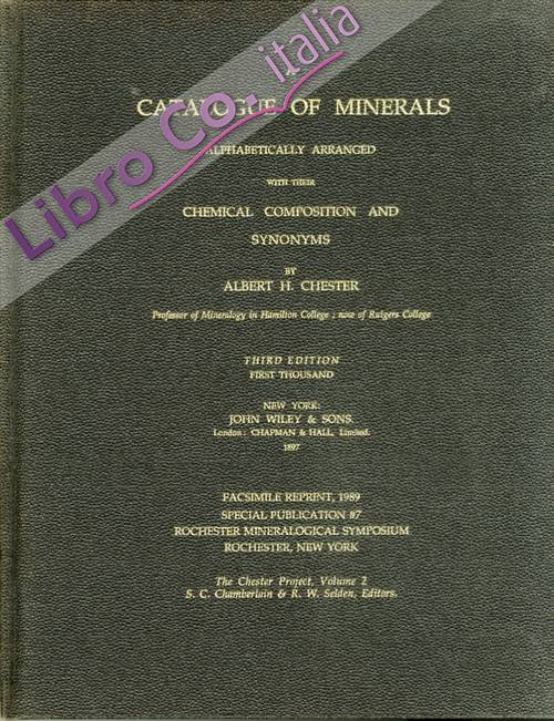 A Catalogue of Minerals Alphabetically Arranged With Their Chemical Composition and Synonyms.