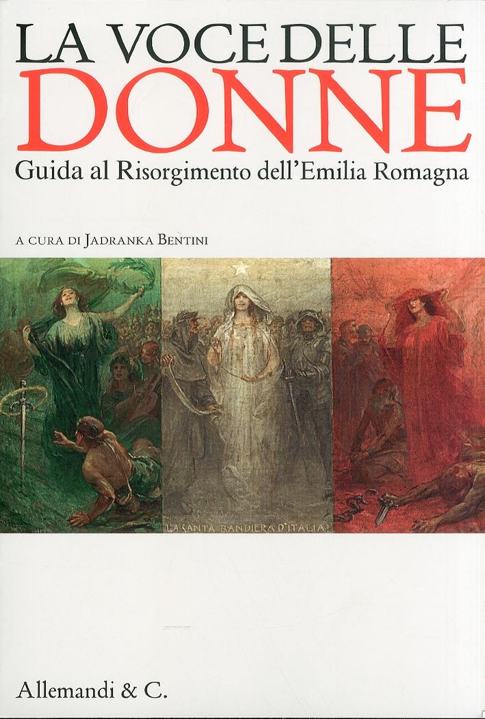 La Voce delle Donne. Guida al Risorgimento dell'Emilia Romagna.