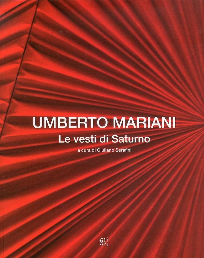 Umberto Mariani. Le vesti di Saturno. [Ed. Italiana e Inglese]