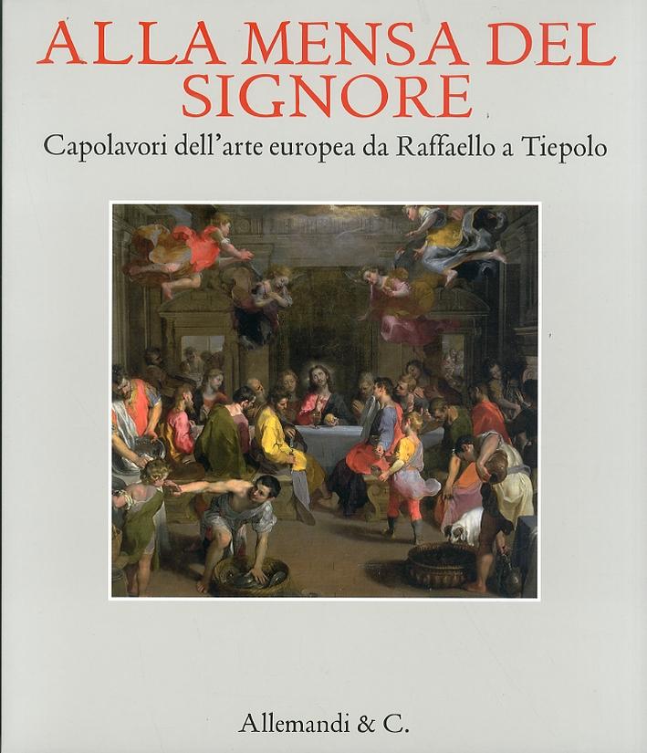 Alla mensa del Signore. Capolavori della pittura europea da Raffaello a Tiepolo.