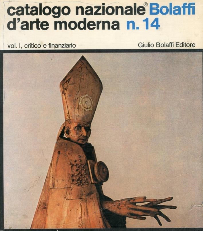 Catalogo Nazionale Bolaffi d'Arte Moderna n. 14. 1979, Vol. I, Critico e Finanziario. Pittori e gallerie italiane nella stagione artistica 1977/1978