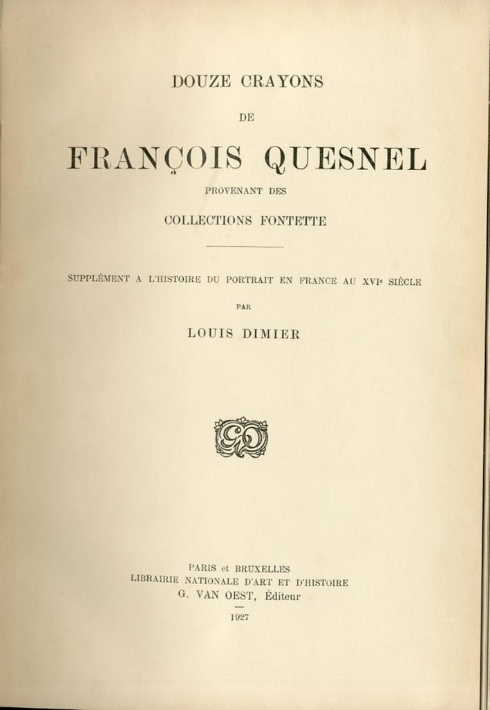 Douze Crayons de François Quesnel Provenant des Collections Fontette