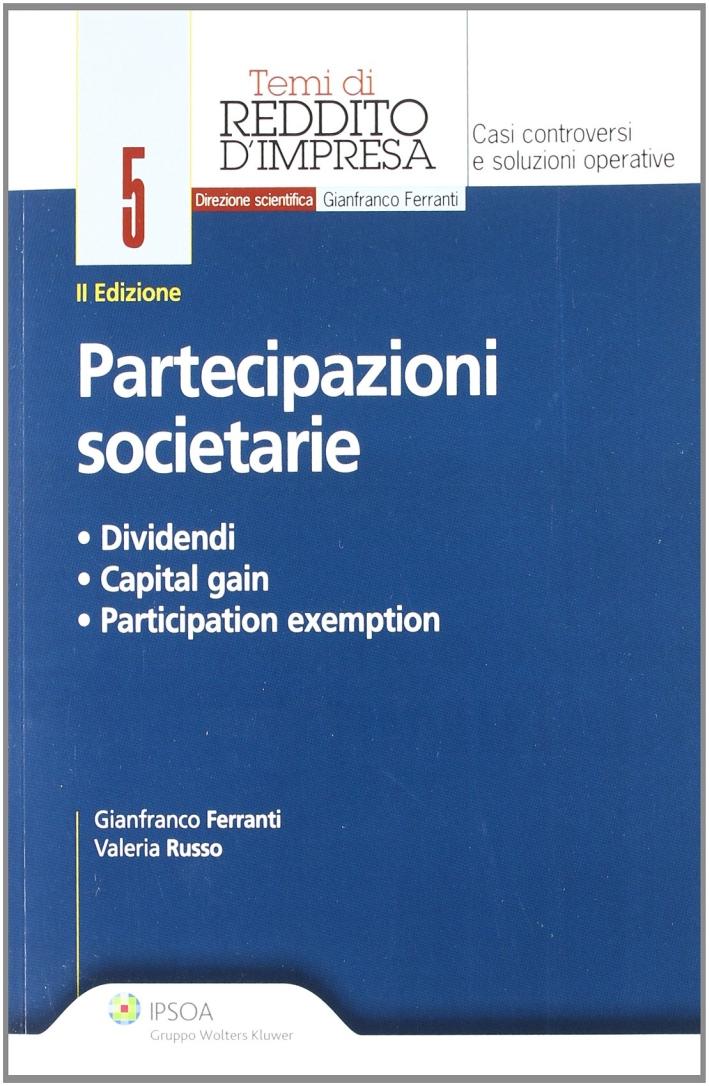 Partecipazioni Societarie. Dividendi, Capital Gain, Participation Exemption.