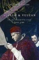Apollo & Vulcan. The Art Markets in Italy, 1400-1700