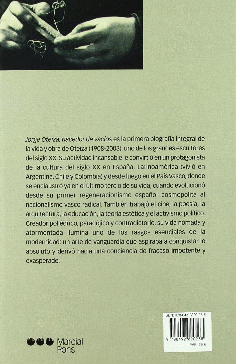 Jorge Oteiza. Hacedor de Vacios