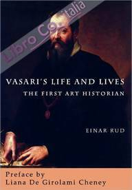 Vasari's Life and Lives. The First Art Historian