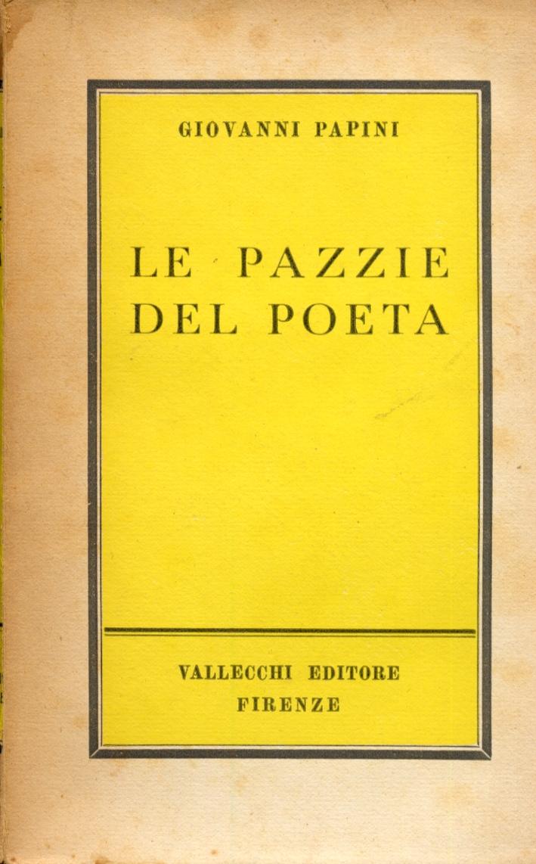 Le Pazzie del Poeta. Fantasie, Capricci, Ritratti e Moralità.