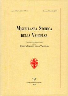 Miscellanea Storica della Valdelsa. Anno CXVI. N. 1-3 (315-317). Gennaio-Dicembre 2010