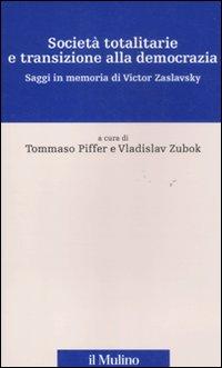 Società totalitarie e transizione alla democrazia. Saggi in memoria di Victor Zaslavsky