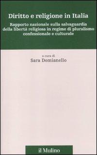 Diritto e religione in Italia. Rapporto nazionale sulla salvaguardia della libertà religiosa in regime di pluralismo confessionale e culturale