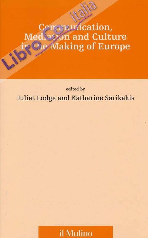 Communication, mediation and culture in the making of Europe
