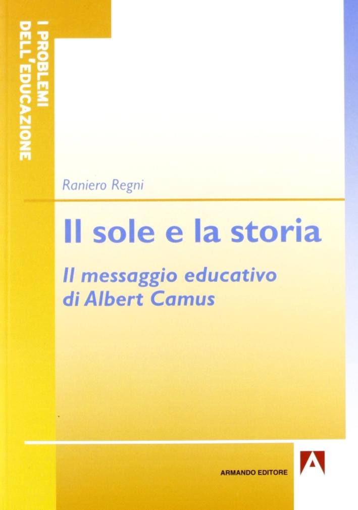 Il sole e la storia. Il messaggio educativo di Albert Camus