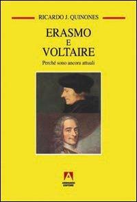 Erasmo e Voltaire. Perché sono attuali
