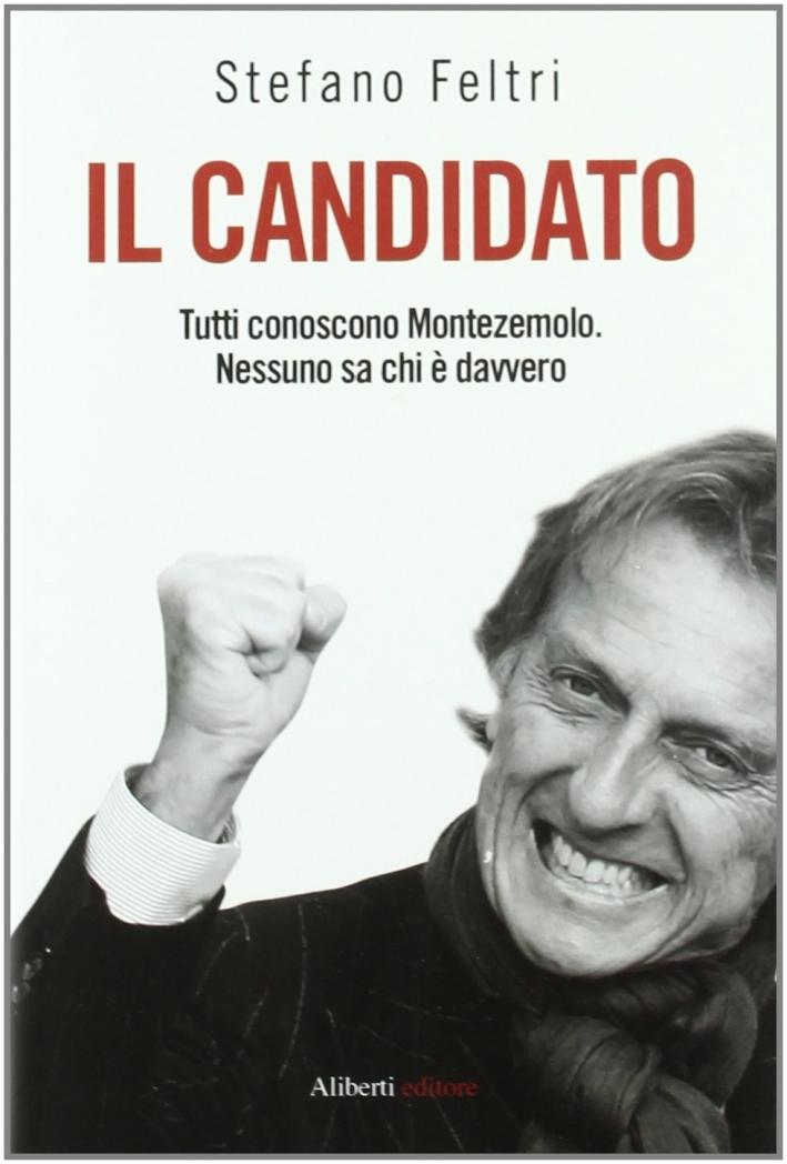 Il candidato. Tutti conoscono Montezemolo. Nessuno sa chi è davvero