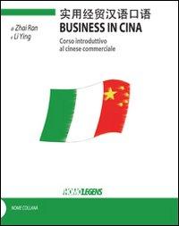 Business in Cina. Corso introduttivo al cinese commerciale