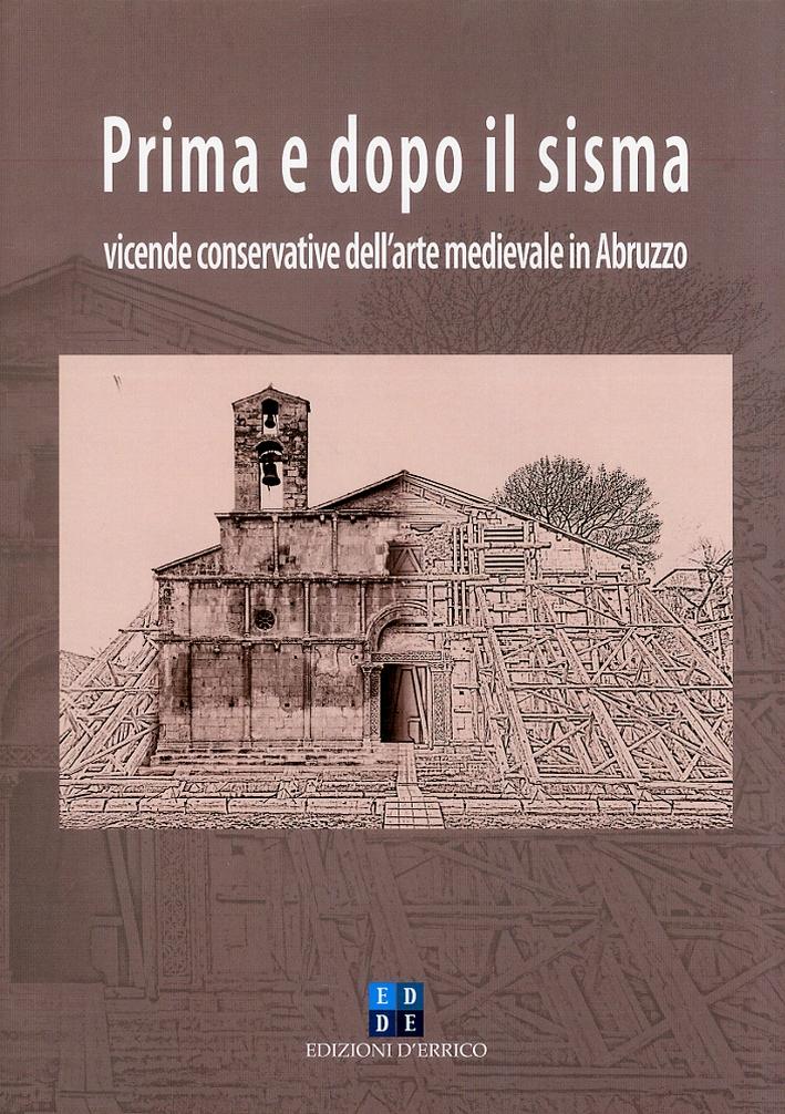 Prima e Dopo il Sisma. Vicende Conservative dell'Arte Medievale in Abruzzo