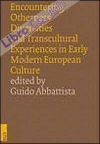 Encountering Otherness. Diversities and Transcultural Experiences in Early Modern European Culture