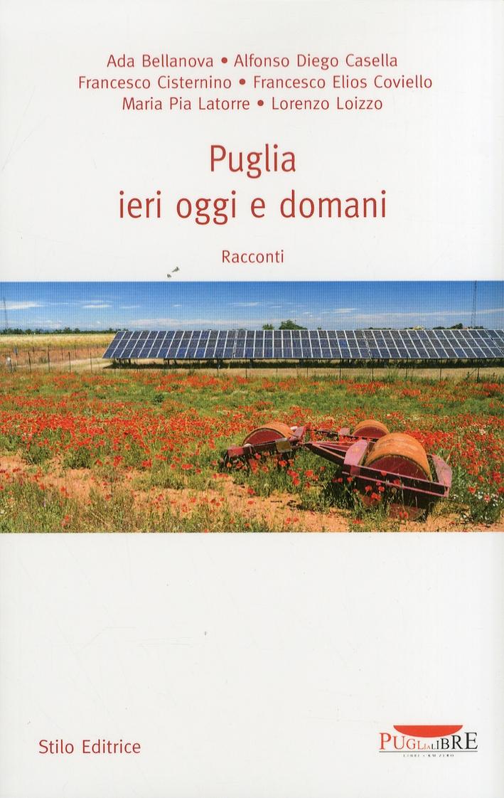 La Puglia Ieri Oggi e Domani.