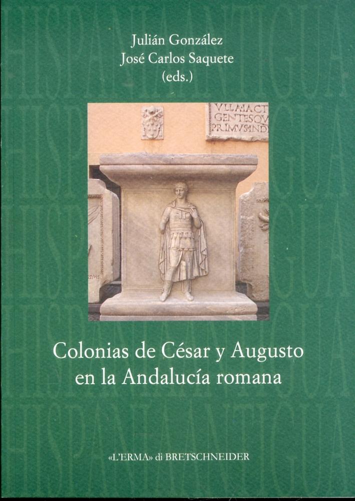 Colonias de César y Augusto en la Andalucia romana