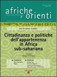 Afriche e Orienti (2012) vol. 3-4. Cittadinanza e politiche dell'appartenenza in Africa sub-sahariana