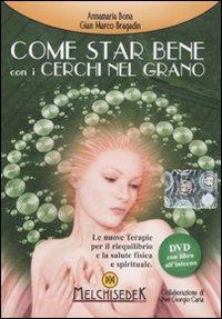 Come star bene con i cerchi nel grano. DVD. Con libro