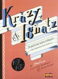 The Komplete Krazy Kat Komics. Krazy 2 Ignatz 4. (1931-1932). Un Gatto dal Kanto Sinkopato.