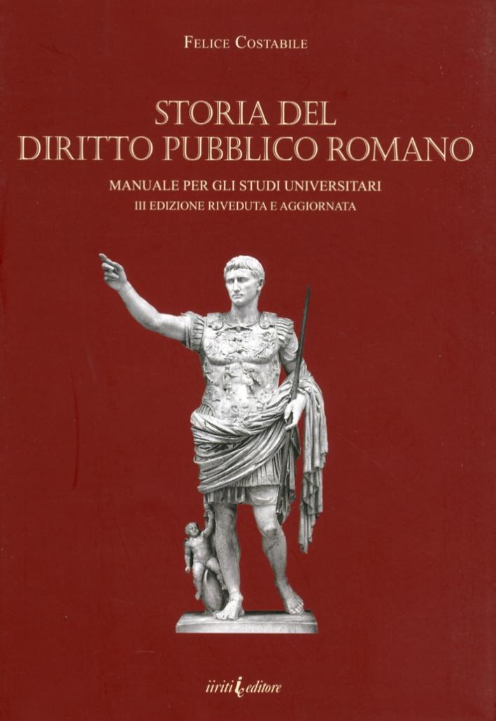 Storia del diritto pubblico romano. Manuale per gli studi universitari