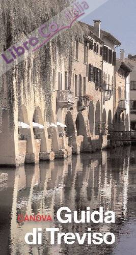 Guida di Treviso in quattro itinerari