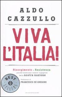 Viva l'Italia! Risorgimento e Resistenza: perché dobbiamo essere orgogliosi della nostra nazione.