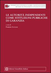 Le autorità indipendenti come istituzioni pubbliche di garanzia