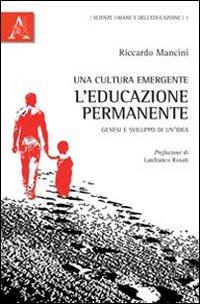 Una cultura emergente: l'educazione permanente. Genesi e sviluppo di un'idea.