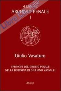 I principi del diritto penale nella dottrina di Giuliano Vassalli