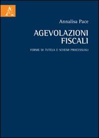 Agevolazioni fiscali. Forme di tutela e schemi processuali