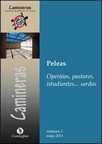 Camineras. Peleas: operàios, pastores, istudiantes... sardos. Testo italiano e sardo