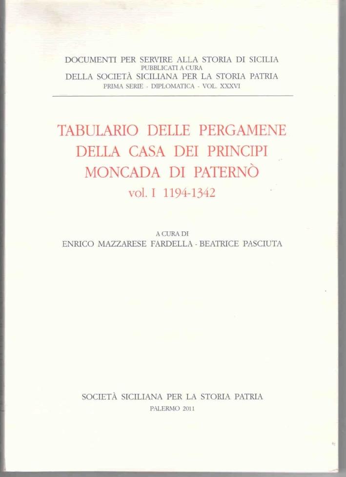 Tabulario delle pergamene della casa dei principi Moncada di Paternò. Vol. 1: 1194-1342