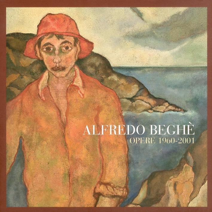 Alfredo Beghè. Opere 1960-2001