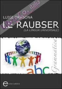 Le Raubser. La lingua universale. Grammatica