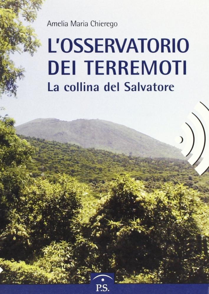 La collina del Salvatore. L'osservatorio dei terremoti